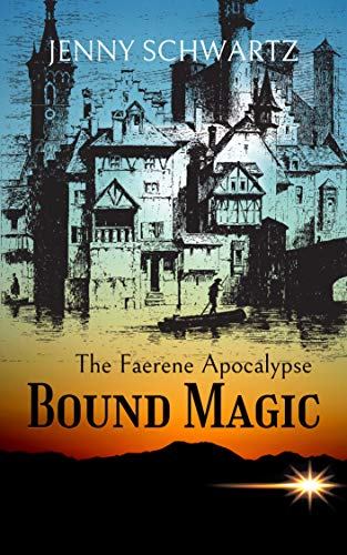 Bound Magic: A Dystopian Fantasy (Faerene Apocalypse Book 2)