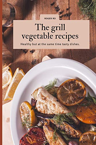 The grill vegetable recipes