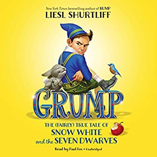 Grump     The (Fairly) True Tale of Snow White and the Seven Dwarves              By:                                                                                                                                 Liesl Shurtliff                               Narrated by:                                                                                                                                 Paul Fox                      Length: 7 hrs and 46 mins     19 ratings     Overall 4.7