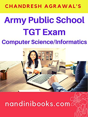 Army Public School TGT Computer Science/Informatics : All Sections Of The Exam Covered (English Edition)