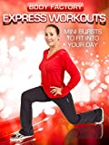 Body Factory - Express Workouts: Mini Bursts to Fit Into Your Day