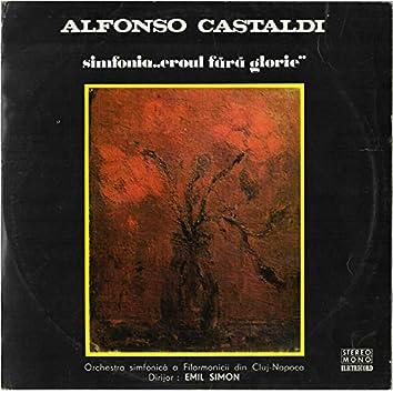 Alfonso Castaldi, Simfonia Eroul fără glorie