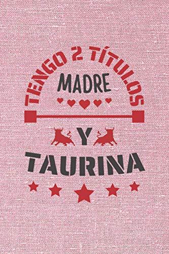TENGO 2 TÍTULOS MADRE Y TAURINA: CUADERNO DE NOTAS. CUADERNO DE APUNTES, DIARIO O AGENDA. REGALO ORIGINAL Y CREATIVO PARA EL DÍA DE LA MADRE.