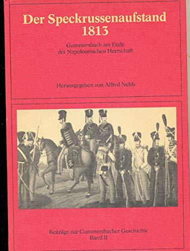 Speckrussenaufstand 1813. Gummersbach am Ende der Napoleonischen Herrschaft (Beiträge zur Gummersbacher Geschichte)