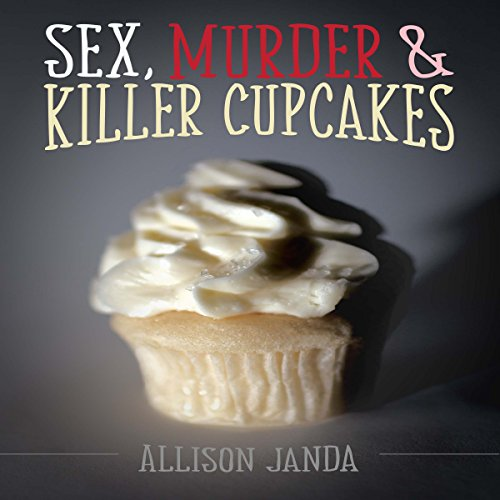 Sex, Murder & Killer Cupcakes audiobook cover art