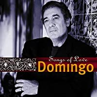 Placido Domingo: Songs of Love by Placido Domingo