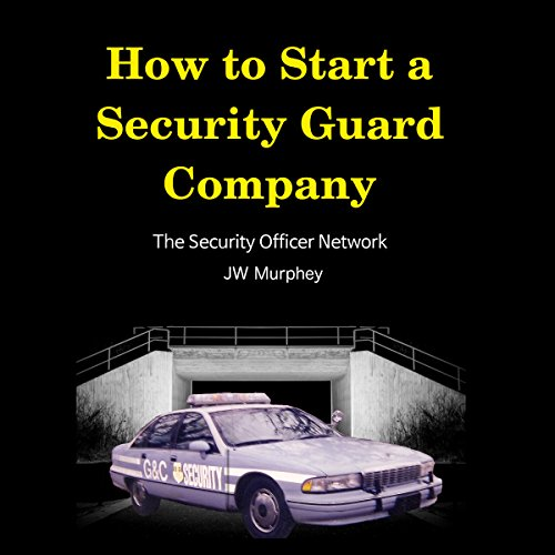 How to Start a Security Guard Company audiobook cover art