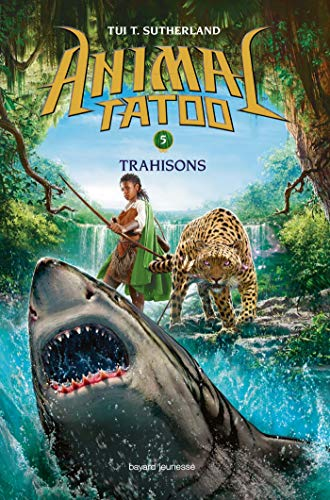 Animal Tatoo saison 1, Tome 05 : Trahison
