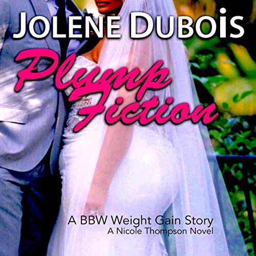 Plump Fiction (A BBW Weight Gain Story)  By  cover art