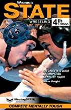 WINNING STATE WRESTLING: The Athlete's Guide to Competing Mentally Tough (4th Edition)