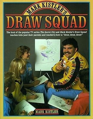 BY Kistler, Mark ( Author ) [{ Mark Kistler's Draw Squad By Kistler, Mark ( Author ) Sep - 15- 1988 ( Paperback ) } ]