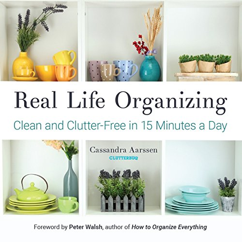 Real Life Organizing: Clean and Clutter-Free in 15 Minutes a Day (English Edition)