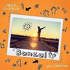 M!LK「Banzai」のCDジャケット