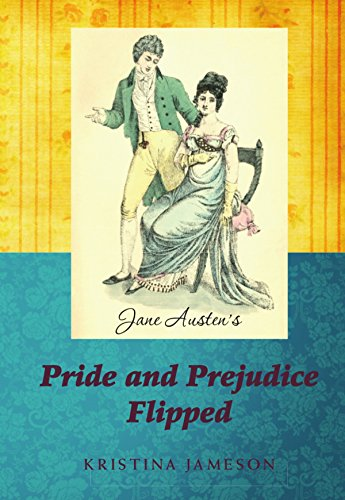 Download Jane Austen's Pride and Prejudice Flipped (The Gender Flip Book 1) (English Edition) B0754DL4SZ