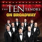 The Ten Tenors on Broadway, Vol. 1