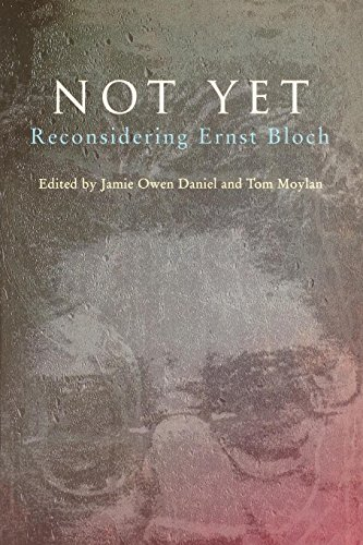 Not Yet: Reconsidering Ernst Bloch