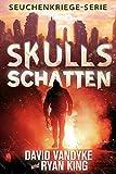 Skulls Schatten (Seuchenkriege-Serie 2) (German Edition)