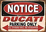 Notice Ducati Parking Only tin Sign Wall Iron Painting Retro Plaque Decoration Metal Poster Art Gift Warning Sign for Family Warehouse Garden Shops Hotels etc