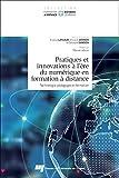 Pratiques et innovations à l'ère du numérique en formation à distance - Technologie, pédagogie et formation