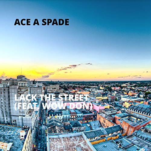 Lack the Street (feat. Wow Don)