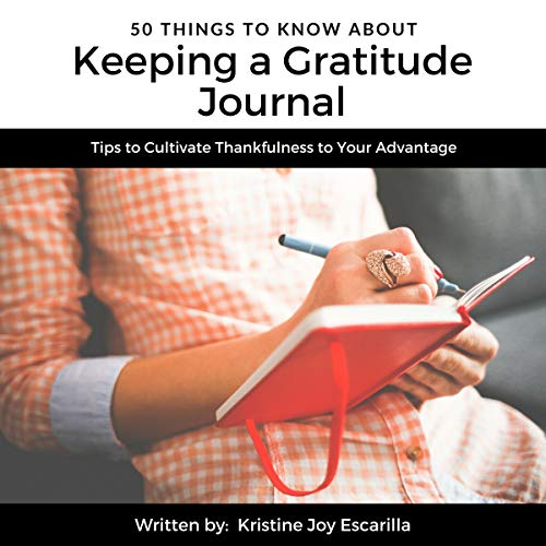 50 Things to Know About Keeping a Gratitude Journal audiobook cover art