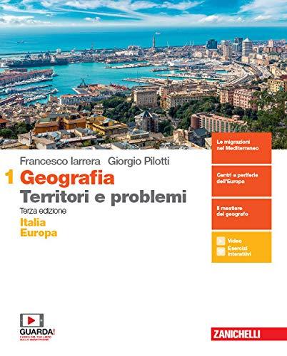 Geografia: Territori e problemi. Per le Scuole superiori. Con e-book. Con espansione online. Italia e Europa (Vol. 1)