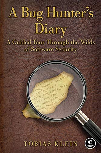 A Bug Hunter's Diary: A Guided Tour Through the Wilds of Software Security