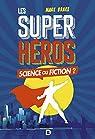 Super-héros, Science ou fiction par Brake