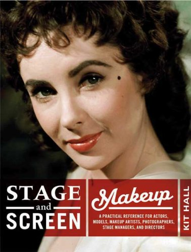 Stage and Screen Makeup: A Practical Reference for Actors, Models, Makeup Artists, Photographers, Stage Managers, and Directors