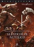 Le fatiche di Autolico. Hellas heroes: 1