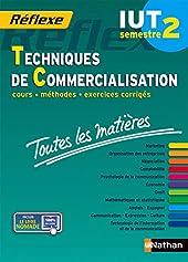 Toutes les matières IUT Techniques de commercialisation - Semestre 2 Réflexe IUT - Semestre 2 d'Alfredo Segura