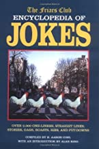 The Friars Club Encyclopedia of Jokes: Over 2,000 One-Liners, Straight Lines, Stories, Gags, Roasts, Ribs, and Put-Downs