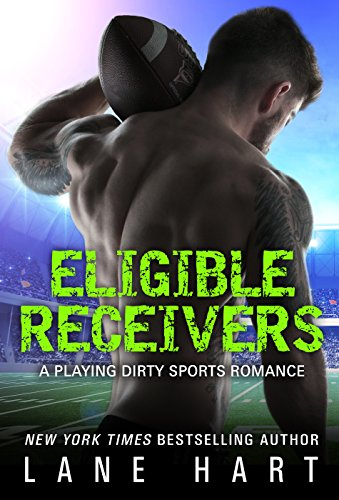 Eligible Receivers (A Playing Dirty Sports Romance Book 4) (English Edition)