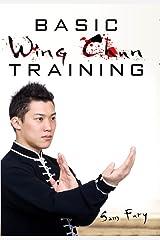 Basic Wing Chun Training: Wing Chun For Street Fighting and Self Defense (Self-Defense) Kindle Edition