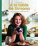 A la table de Simona - Le coeur de la cuisine méditerranéenne