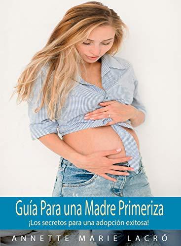 Guía para una Madre Primeriza: ¡La ilusión del primer bebé!