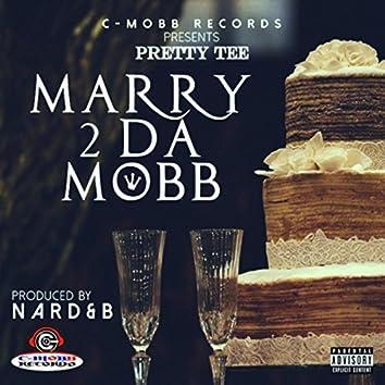 Marry 2 da Mobb