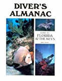 Divers Almanac Guide to the Florida Keys: Guide to Florida and the Keys (DIVER'S ALMANAC: GUIDE TO...