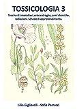 Tossicologia vol.3. Tossine di imenotteri, erbe e droghe, armi chimiche, radiazioni, Schede di approfondimento