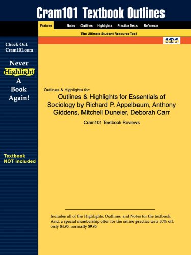 Outlines & Highlights for Essentials of Sociology by Richard P. Appelbaum, Anthony Giddens, Mitchell Duneier, Deborah Ca