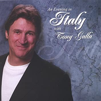 An Evening in Italy With Tony Galla