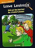 Loewe Lernkrimis - Diebe auf dem Sportfest / Der rätselhafte Beweis: Spannendes Rätselbuch zum Mitmachen und Stärkung der Mathematikkenntnisse für die 4. Klasse