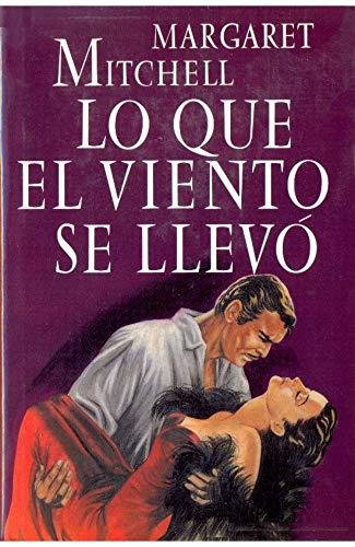 Lo que el viento se llevó (Spanish Edition)