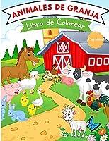 Libro de colorear de animales de granja: Para niños de 4 a 8 años - Libro de colorear de animales de granja para niños pequeños - Libros de animales de granja para niños - Nivel fácil para fines educativos y divertidos - Libros de animales de granja para