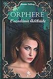 Orphère: T1 : L'académie Adélaïde