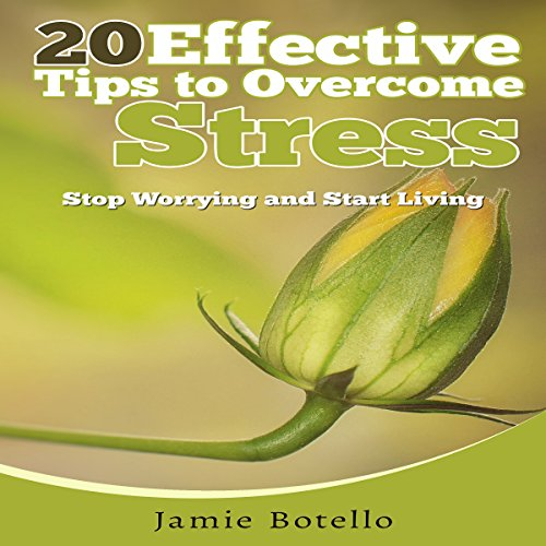 20 Effective Tips to Overcome Stress audiobook cover art