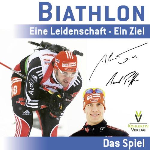 Biathlon - Eine Leidenschaft - Ein Ziel