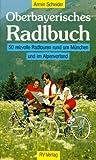 Oberbayerisches Radlbuch - Armin Scheider