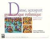 Danse, acrosport, gymnastique rythmique: Activités artistiques pour les 3-12 ans