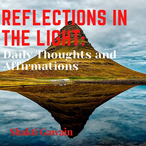 Reflections in the Light: Daily Thoughts and Affirmations  By  cover art